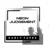 neon judgement | early tapes | CD
