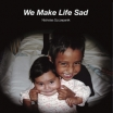 nicholas szczepanik | we make life sad | LP