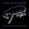 tim foljahn | songs for an age of extinction | CD